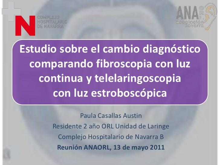 Estudio sobre el cambio diagnóstico comparando fibroscopia con luz continua y telelaringoscopiacon luz estroboscópica<br /...