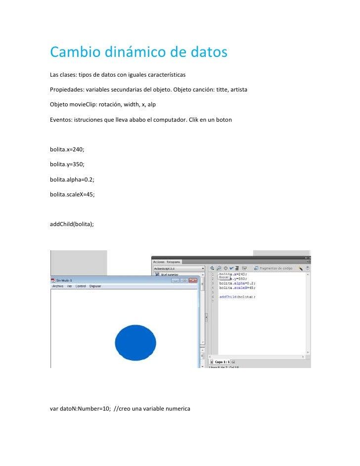 Cambio dinámico de datosLas clases: tipos de datos con iguales característicasPropiedades: variables secundarias del objet...