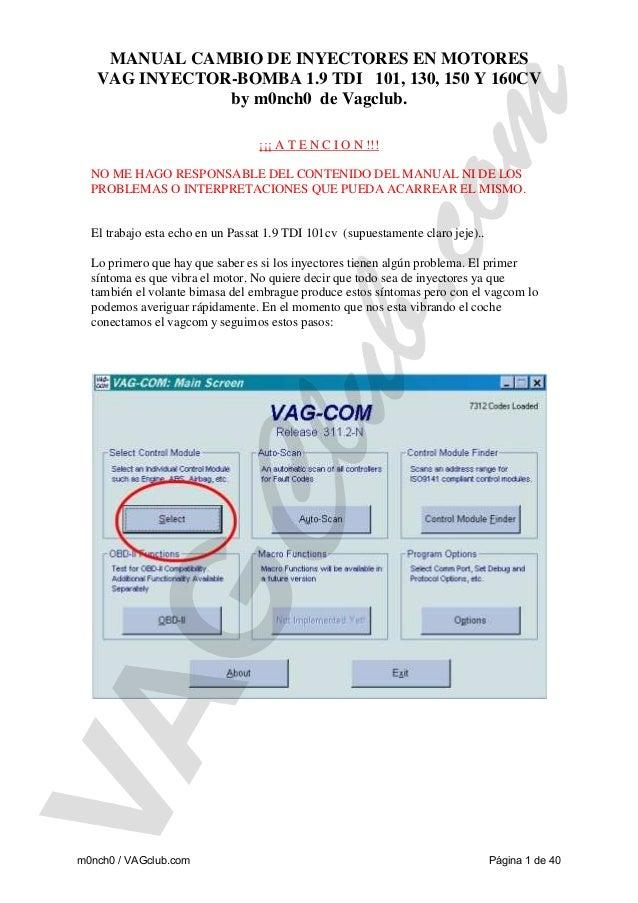 MANUAL CAMBIO DE INYECTORES EN MOTORES VAG INYECTOR-BOMBA 1.9 TDI 101, 130, 150 Y 160CV by m0nch0 de Vagclub. ¡¡¡ A T E N ...