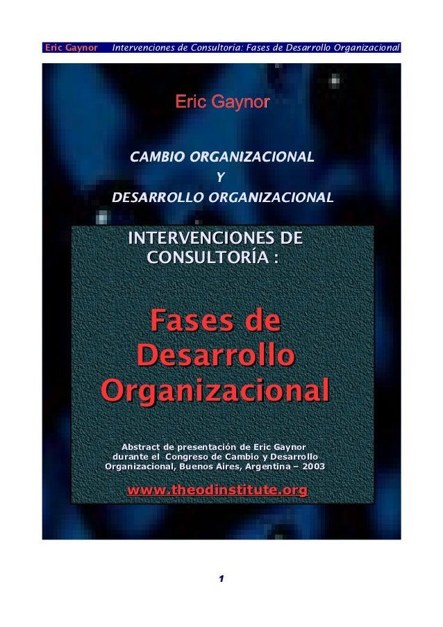 Eric Gaynor    Intervenciones de Consultoría: Fases de Desarrollo Organizacional                             Eric Gaynor  ...