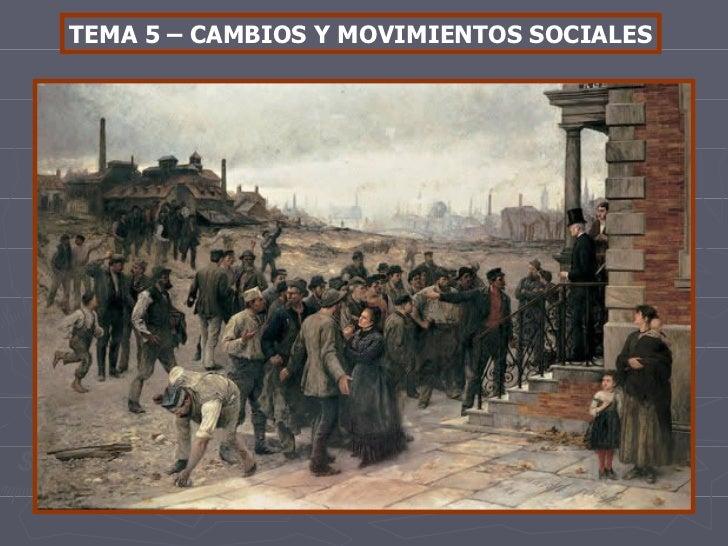 TEMA 5 – CAMBIOS Y MOVIMIENTOS SOCIALES