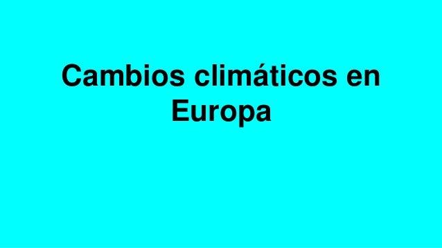 Cambios climáticos en Europa
