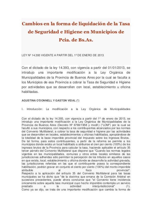 Cambios en la forma de liquidación de la Tasade Seguridad e Higiene en Municipios dePcia. de Bs.As.LEY Nº 14.393 VIGENTE A...