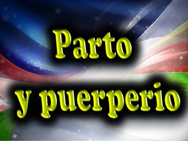 """La     palabra     parto     etimológicamenteproveniente del latín """"partus"""", y significa dara luz. El parto es la combinac..."""