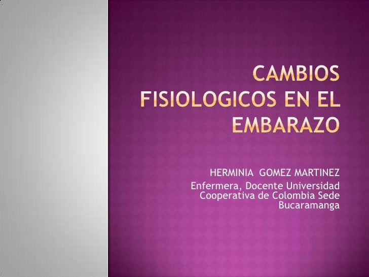 Cambiosfisiologicosenelembarazo 091008214618-phpapp01-100710121243-phpapp02