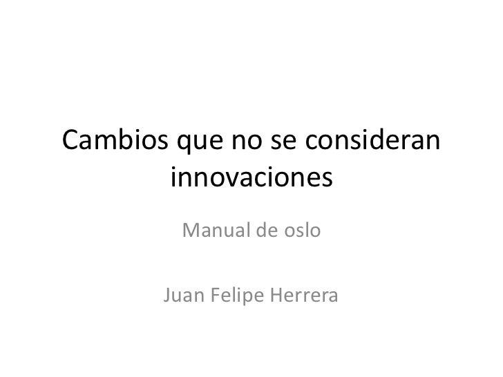 Cambios que no se consideran innovaciones