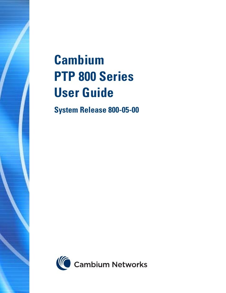 Cambium network ptp 800 series 05 00 user guide