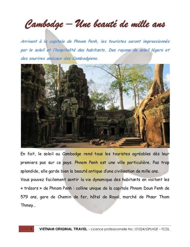 Cambodge – Une beauté de mille ans Arrivant à la capitale de Phnom Penh, les touristes seront impressionnés par le soleil ...