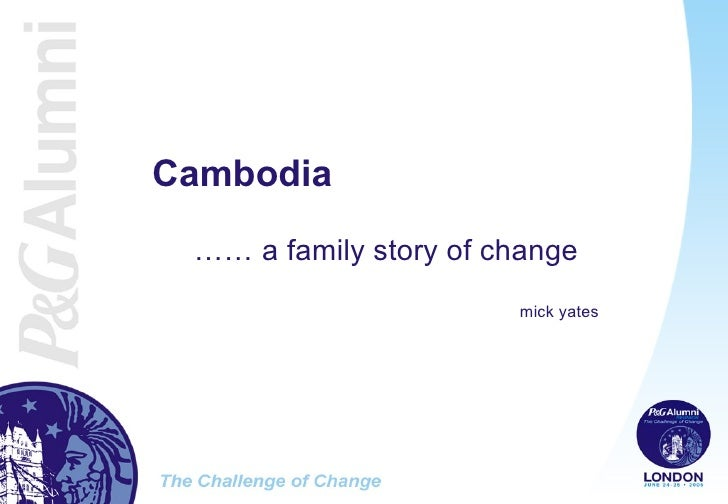 Cambodia ……  a family story of change mick yates
