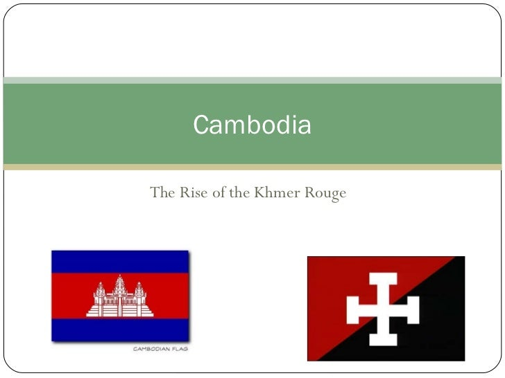 The Rise of the Khmer Rouge Cambodia
