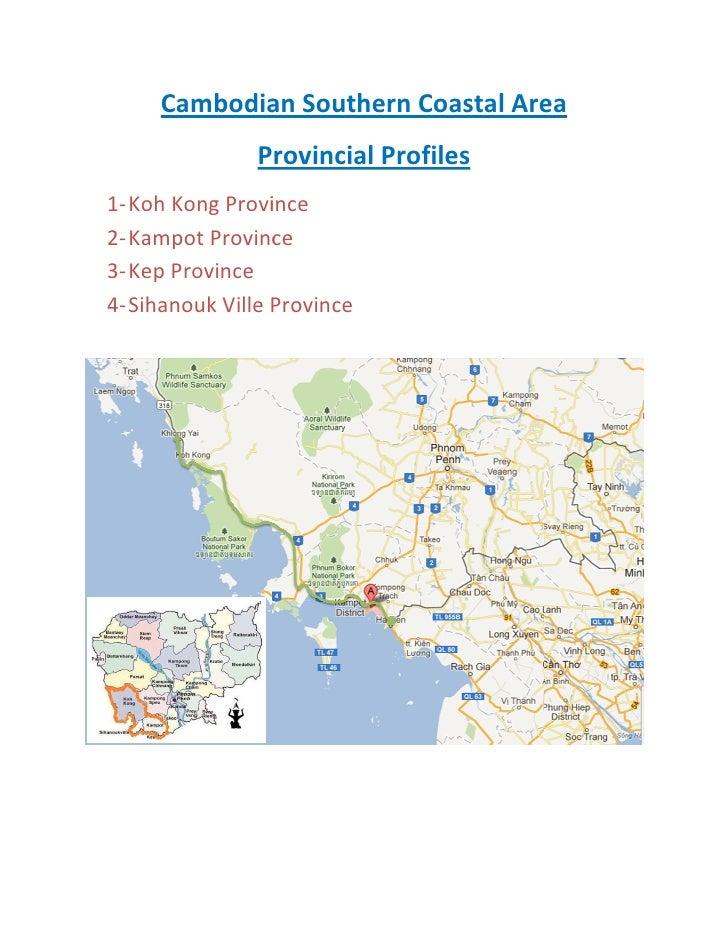 Cambodian Southern Coastal Area            an               Provincial Profiles1- Koh Kong Province2- Kampot Province3- Ke...