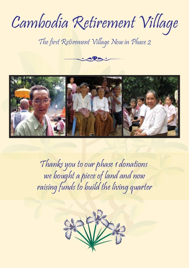 Cambodia Retirement Village The first Retirement Village Now in Phase 2 Thanks you to our phase 1 donations we bought a pi...