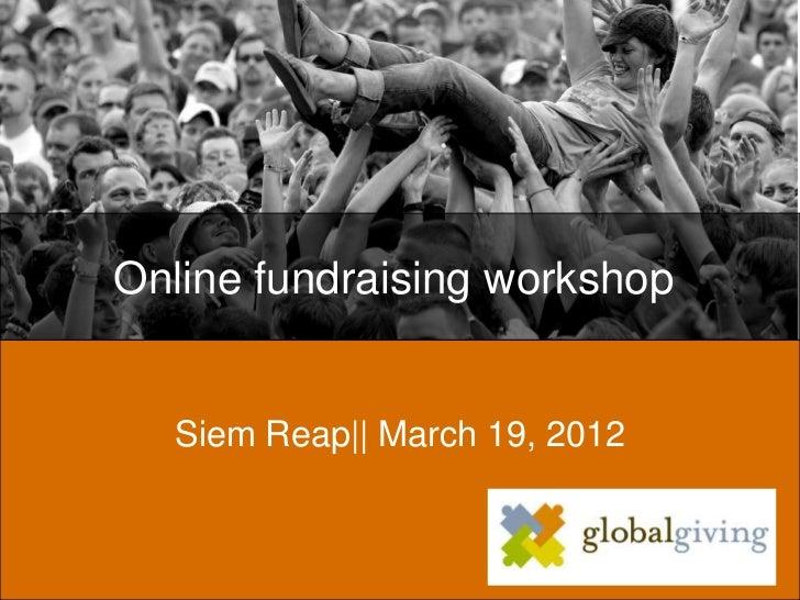 Online fundraising workshop  Siem Reap   March 19, 2012