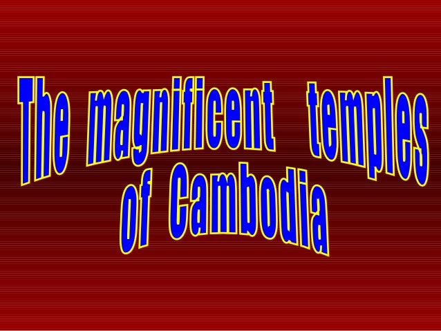 Kambodia is a medium sized country in south-east Asia. Its an area is 181,035 Km2 and the population reaches a .little mor...