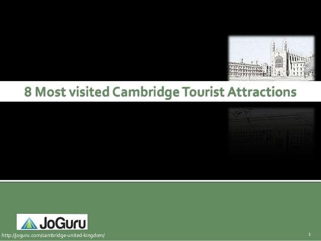 8 Most visited Cambridge Tourist Attractionshttp://joguru.com/cambridge-united-kingdom/             1