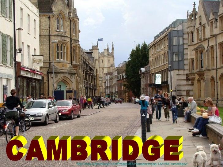 http://www.authorstream.com/Presentation/sandamichaela-1321366-cambridge2/