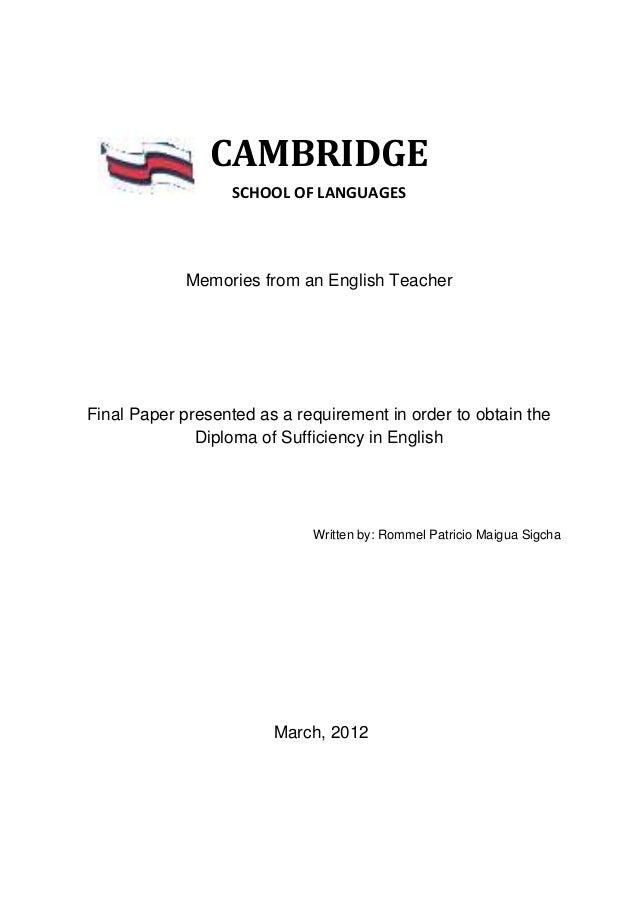 CAMBRIDGE                   SCHOOL OF LANGUAGES            Memories from an English TeacherFinal Paper presented as a requ...
