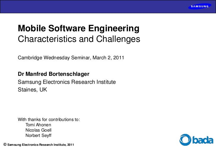 Mobile Software EngineeringCharacteristics and ChallengesCambridge Wednesday Seminar, March 2, 2011<br />Dr Manfred Borten...
