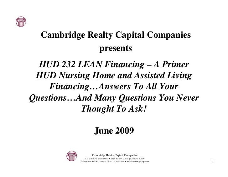 Cambridge Realty Capital Companies               presents   HUD 232 LEAN Financing – A Primer  HUD Nursing Home and Assist...