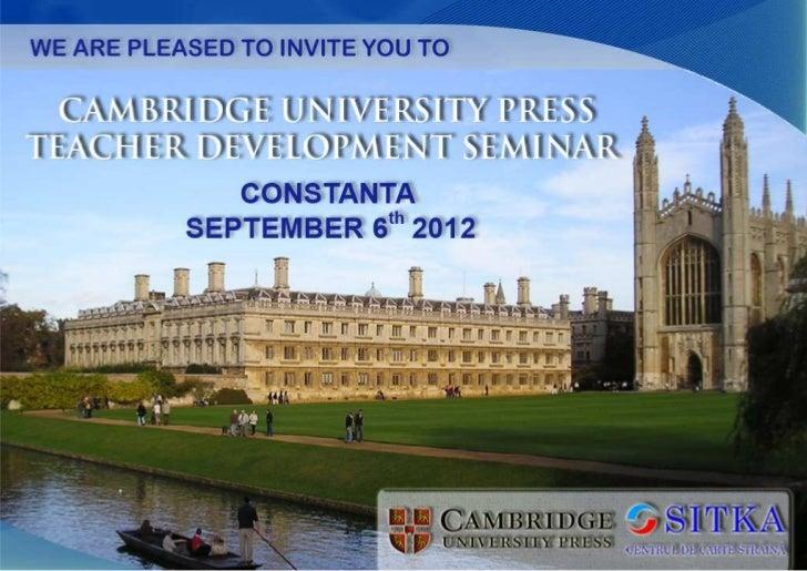 VENUE:   Colegiul National Mircea cel Batran, Constanta         6,STEFAN CEL MARE STRCambridge University Press,University...