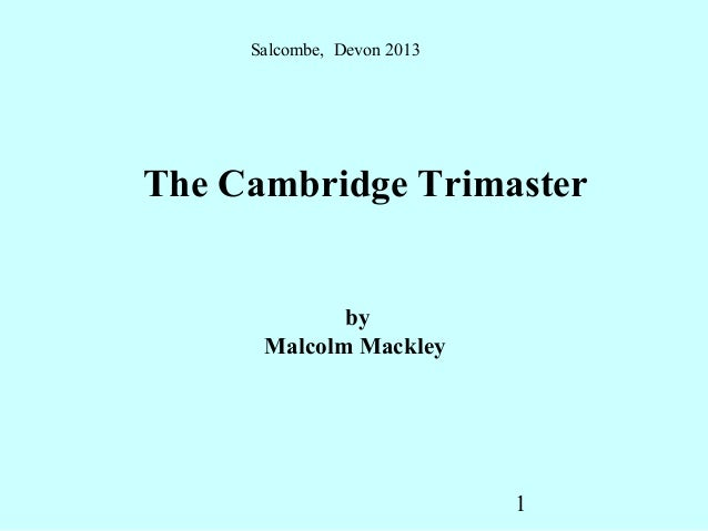 Salcombe, Devon 2013The Cambridge Trimaster             by      Malcolm Mackley                            1