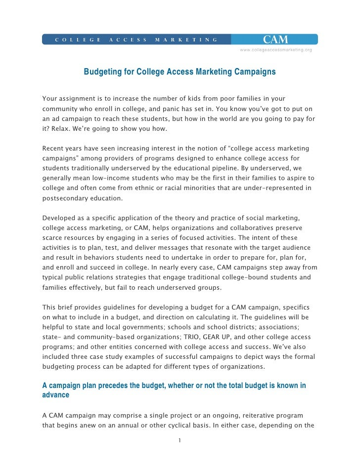 Budgeting for College Access Marketing Campaigns  Your assignment is to increase the number of kids from poor families in ...