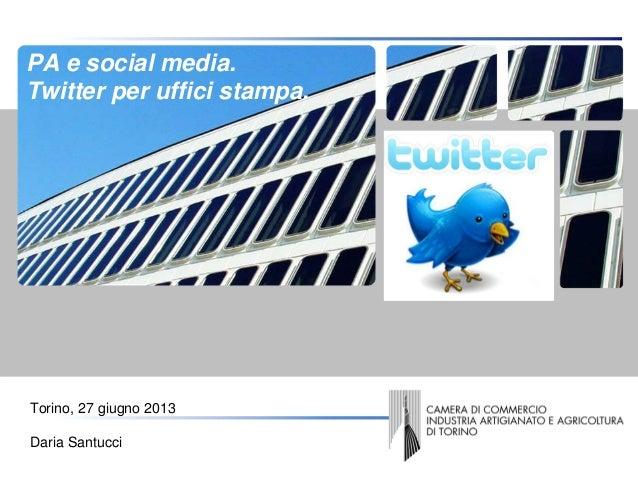CopertinaPA e social media.Twitter per uffici stampa.Torino, 27 giugno 2013Daria Santucci