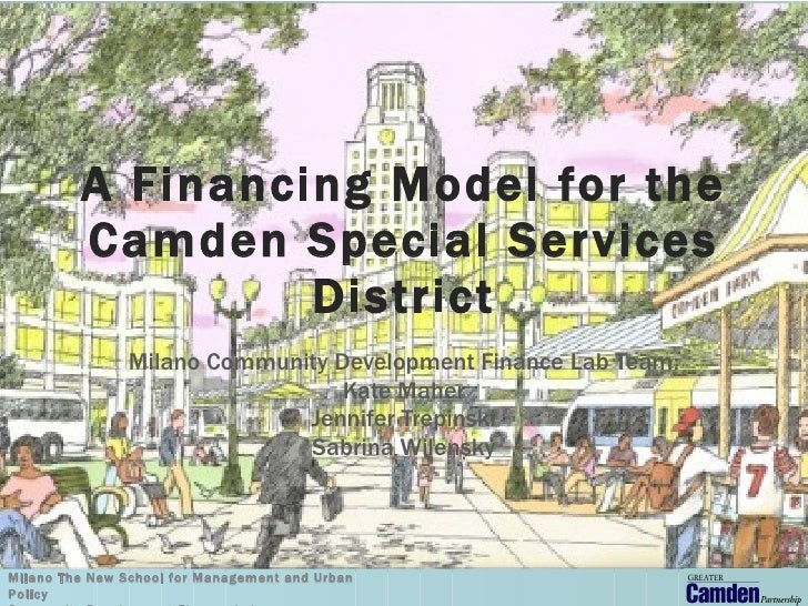 1              A Financing Model for the          Camden Special Ser vices                   District                 Mila...