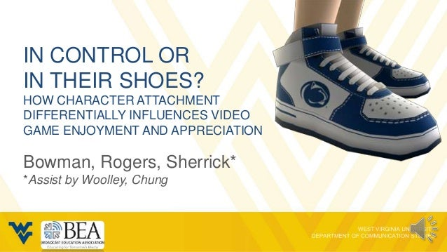 IN CONTROL ORIN THEIR SHOES?HOW CHARACTER ATTACHMENTDIFFERENTIALLY INFLUENCES VIDEOGAME ENJOYMENT AND APPRECIATIONBowman, ...