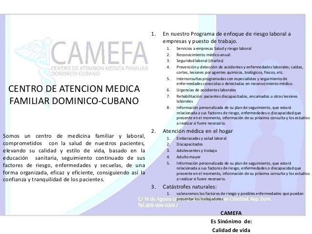 1.  En nuestro Programa de enfoque de riesgo laboral a empresas y puesto de trabajo. 1. 2. 3. 4.  5.  CENTRO DE ATENCION M...