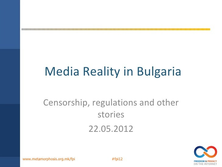 Media Reality in Bulgaria          Censorship, regulations and other                       stories                    22.0...