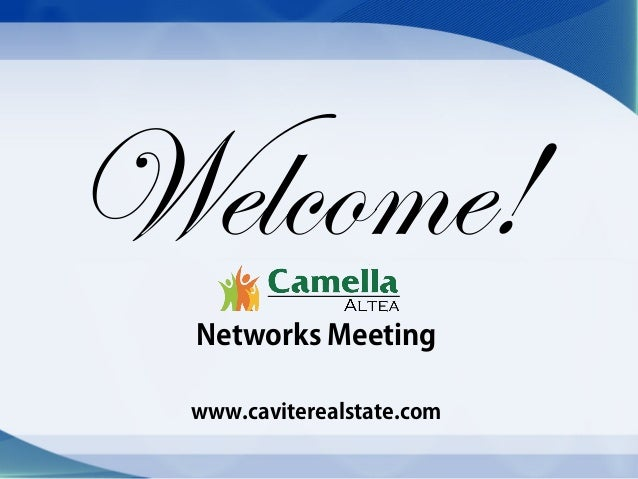Welcome! Networks Meeting www.caviterealstate.com