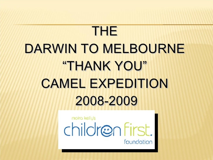 """THE  DARWIN TO MELBOURNE  """"THANK YOU""""  CAMEL EXPEDITION  2008-2009"""