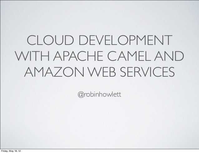 Cloud Development with Camel and Amazon Web Services