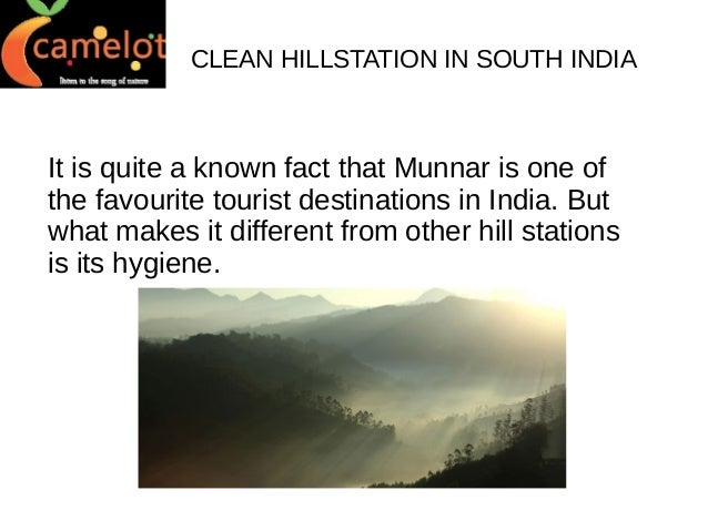 CLEAN HILLSTATION IN SOUTH INDIA  It is quite a known fact that Munnar is one of the favourite tourist destinations in Ind...