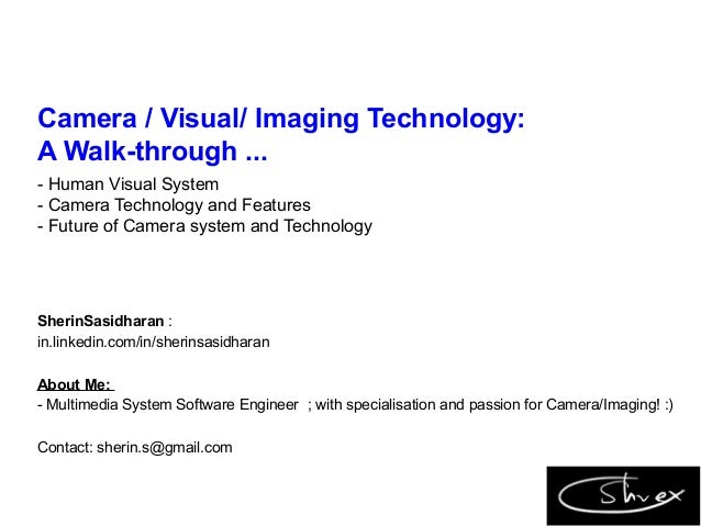 Camera , Visual ,  Imaging Technology : A Walk-through
