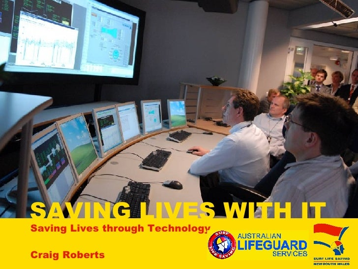 SAVING LIVES WITH IT Saving Lives through Technology Craig Roberts