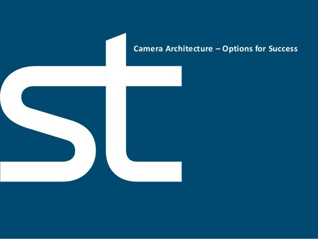 Camera Architecture – Options for Success