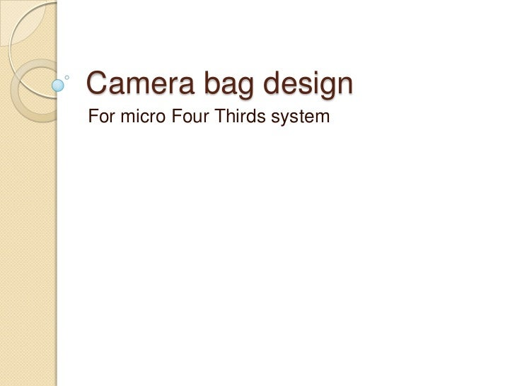 Camera bag design<br />For micro Four Thirds system<br />