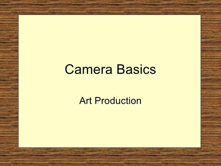 Camera Basics Art Production