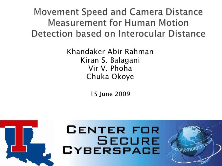 Movement Speed and Camera Distance Measurement for Human Motion Detection based on Interocular Distance <br />KhandakerAb...