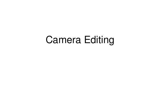 Camera editing ppt