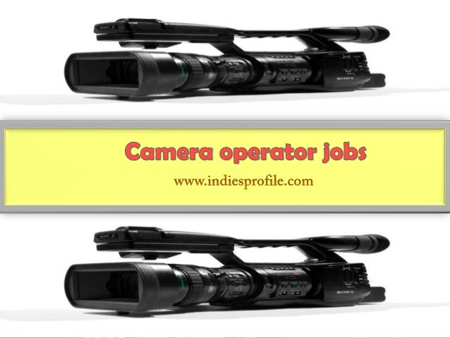 A camera operator is a professional operator of a film or video camera. The jobs of camera operators are in the field of i...