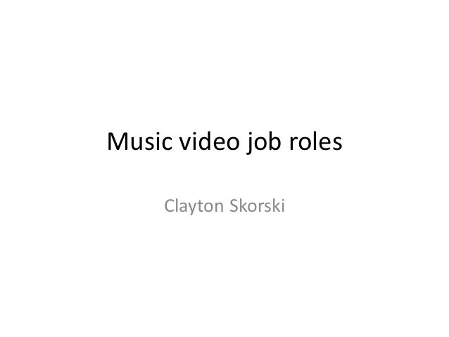 Music video job roles     Clayton Skorski