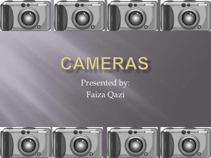 Presented by: Faiza Qazi