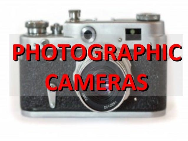 PHOTOGRAPHICPHOTOGRAPHICCAMERASCAMERAS