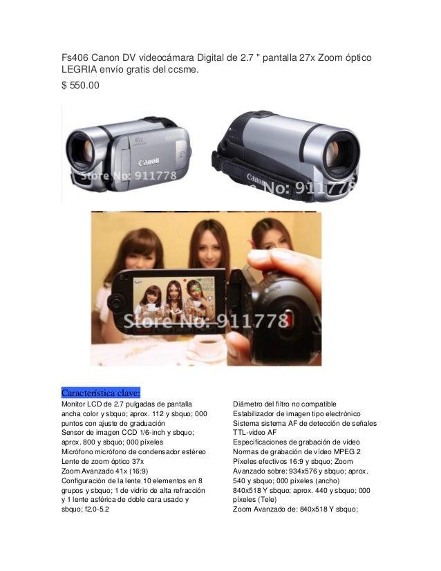 "Fs406 Canon DV videocámara Digital de 2.7 "" pantalla 27x Zoom óptico LEGRIA envío gratis del ccsme. $ 550.00 Característic..."