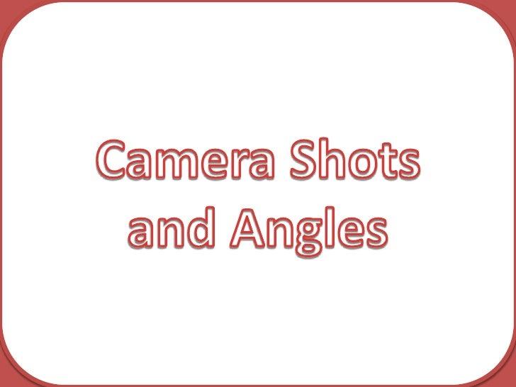 Camera shots angles