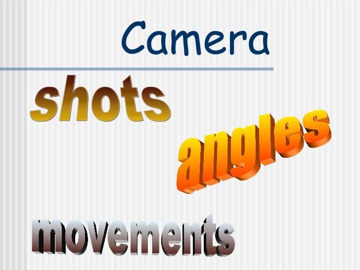 Camera shots angles movements