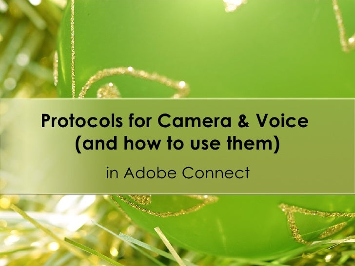Protocols for Camera & Voice  (and how to use them) in Adobe Connect